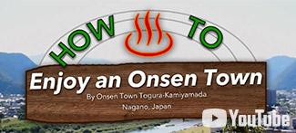 How to Enjoy an Onsen Town